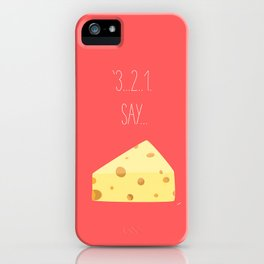 '3...2..1 Say Cheese!' iPhone Case