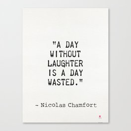 Nicolas Chamfort quote about laughter Canvas Print
