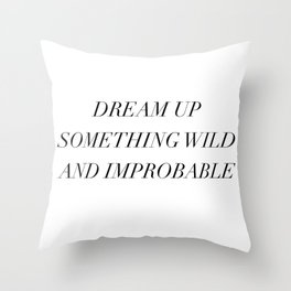 dream up something wild Throw Pillow