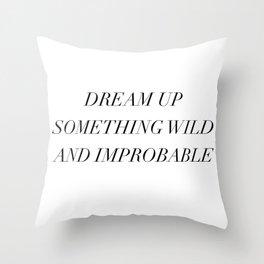 dream up something wild Throw Pillow