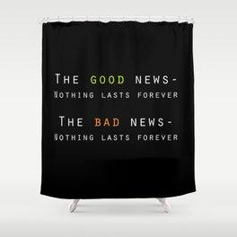 Good News, Bad News Shower Curtain