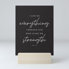 Phil 4:13 | I Can Do Everything Through Him Who Gives Me Strength | Black | Christian Wall Art Mini Art Print