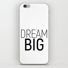 Dream Big #minimalism #quotes #motivational iPhone Skin