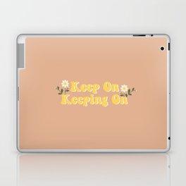Keep on keeping on Laptop & iPad Skin
