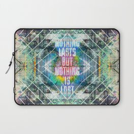 Nothing Lasts But Nothing Is Lost Laptop Sleeve