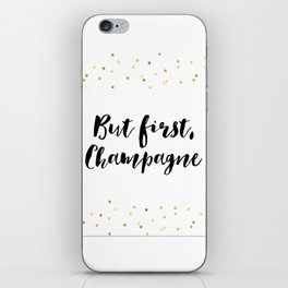 But First Champagne,Drink Sign,Wall Art,Quote Prints,Restaurant Decor,Typography Art,Wedding iPhone Skin