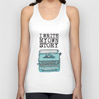 write Tank Tops featuring I Write  by Kendra Amy Allen
