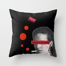 Fashion is not real life Throw Pillow