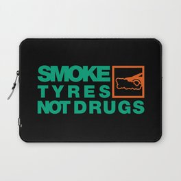 SMOKE TYRES NOT DRUGS v7 HQvector Laptop Sleeve
