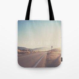lets get lost together ...  Tote Bag