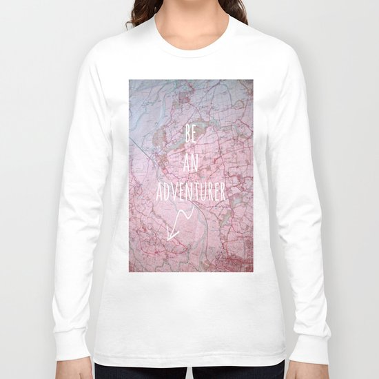 Be An Adventurer Long Sleeve T-shirt