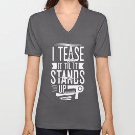 I tease it til it stands up hair t-shirts Unisex V-Neck
