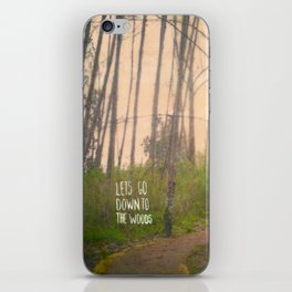 Lets go down to the woods iPhone Skin