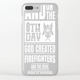God Created Firefighters Clear iPhone Case