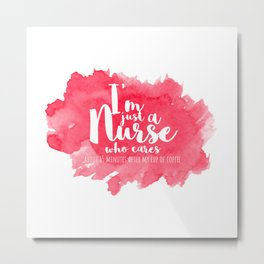 A NURSE AND HER COFFEE Metal Print