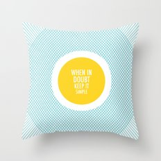 When In Doubt, Keep It Simple Throw Pillow