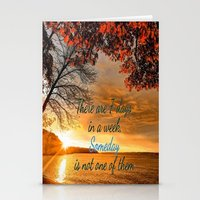 sayings Stationery Cards featuring Someday is not a Day! by Brown Eyed Lady