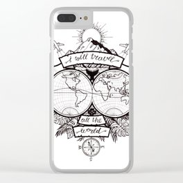 I will travel all the world Clear iPhone Case