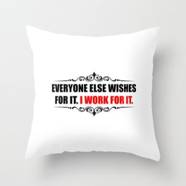 Everyone Else Wishes Throw Pillow