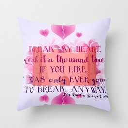 My Heart is Yours- The One Quote Throw Pillow
