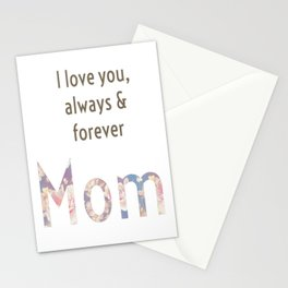 I Love Always Forever Mom Stationery Cards