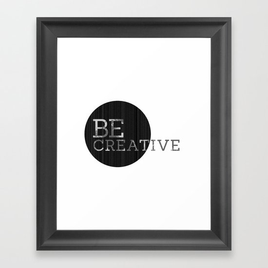 Be Creative  Framed Art Print