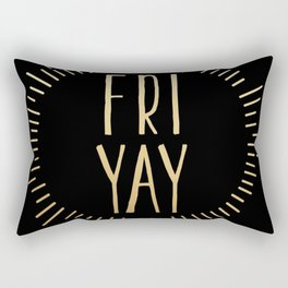 FRI YAY yay for friday (black gold) Rectangular Pillow