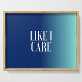 Like I Care Serving Tray