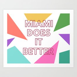 Miami Does it Better - 90s Geometric Design Art Print