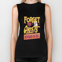 Forget The Ghosts Beware Of Me Halloween Gift Biker Tank