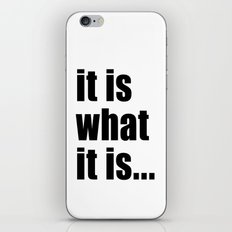 it is what it is (on white) iPhone & iPod Skin