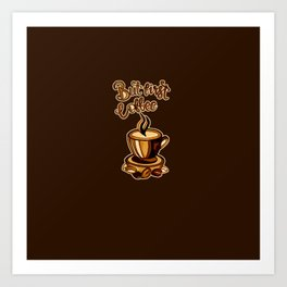 But first coffee hand drawn with coffee No 2 Art Print