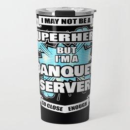 Banquet Server Gift Superhero Banquet Server Travel Mug