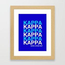 KAPPA KAPPA HAVE A NICE DAY Framed Art Print