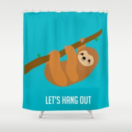 Let's Hang Out Shower Curtain