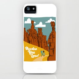 National Parks Print | Bryce Canyon National Park | Hoodoo You Love | Hiking iPhone Case