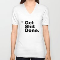 get shit done V-neck T-shirts featuring Get Shit Done - Inverse by DPain