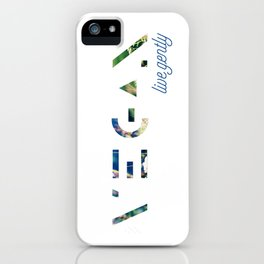live gently iPhone Case