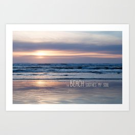 Beach Glow Soothes Soul Art Print