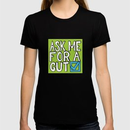 Ask Me For A Gut Check T-shirt