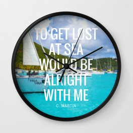 To Get Lost At Sea Quote Wall Clock