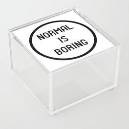 Normal is boring Acrylic Box