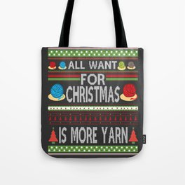 All I Want For Christmas is More Yarn Ugly Tote Bag
