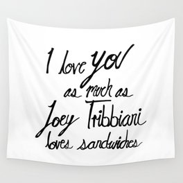 Joey Tribbiani loves sandwiches Black and White Wall Tapestry
