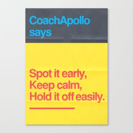 Coach Apollo says Canvas Print