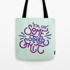 On Some Other Shit Tote Bag