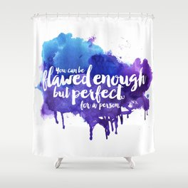 Perfect For A Person Shower Curtain