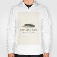 medicine Hoodies featuring Medicine Man by Ray Stephenson