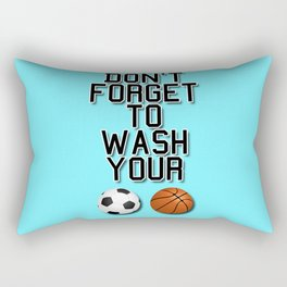 Don't Forget To Wash Your Balls Rectangular Pillow