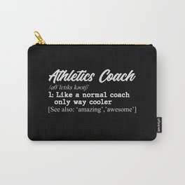 Athletics coach definition Carry-All Pouch